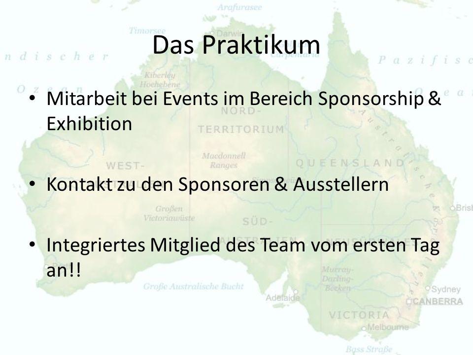 Das Praktikum Mitarbeit bei Events im Bereich Sponsorship & Exhibition Kontakt zu den Sponsoren & Ausstellern Integriertes Mitglied des Team vom erste