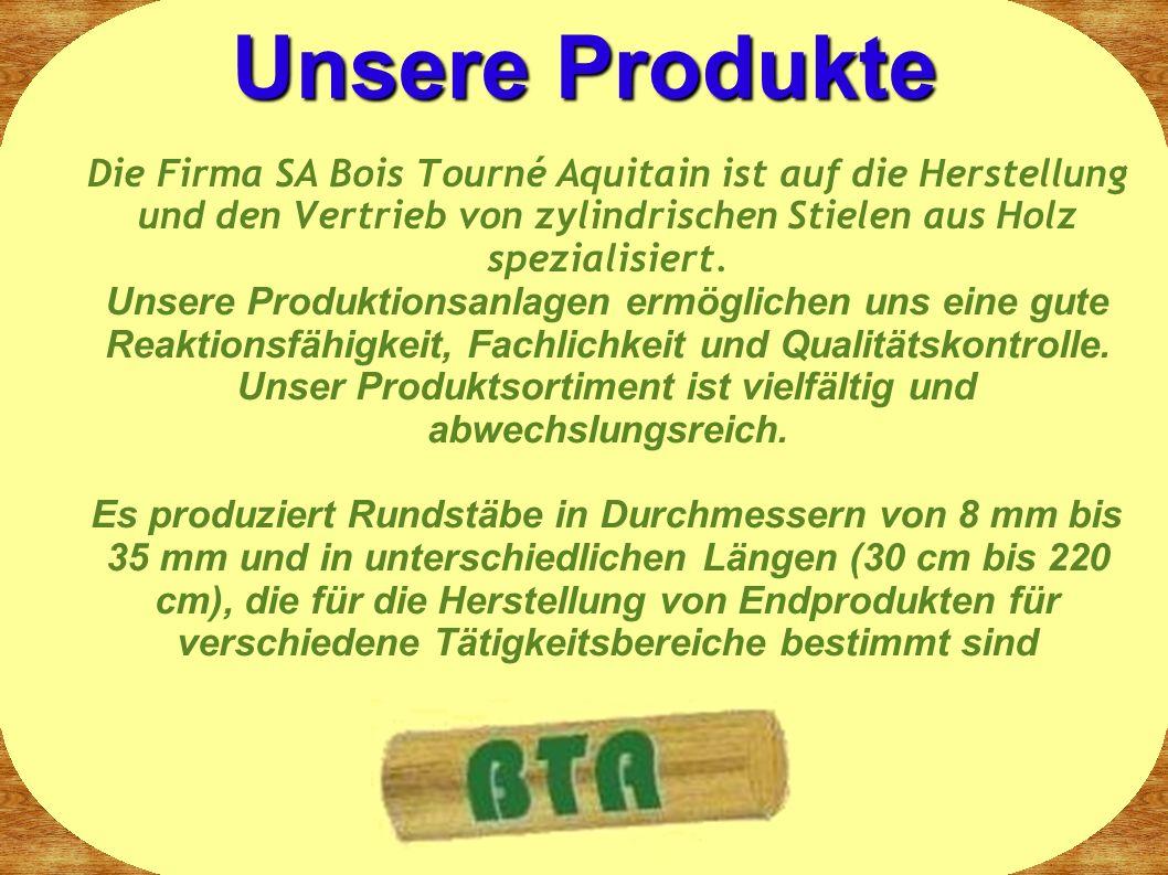 Die Firma SA Bois Tourné Aquitain ist auf die Herstellung und den Vertrieb von zylindrischen Stielen aus Holz spezialisiert.