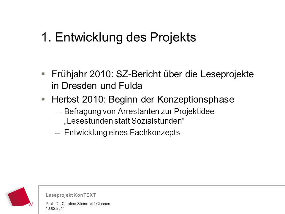 Hier wird der Titel der Präsentation wiederholt (Ansicht >Folienmaster) Leseprojekt KonTEXT 1. Entwicklung des Projekts Frühjahr 2010: SZ-Bericht über