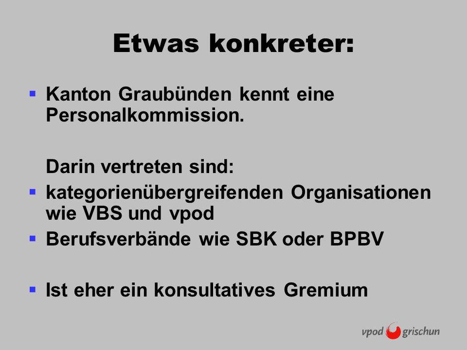 Etwas konkreter: Kanton Graubünden kennt eine Personalkommission.
