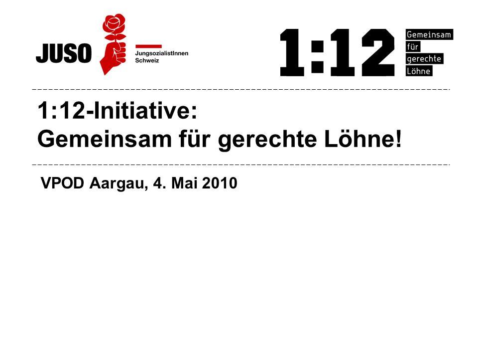 1:12-Initiative: Gemeinsam für gerechte Löhne! VPOD Aargau, 4. Mai 2010