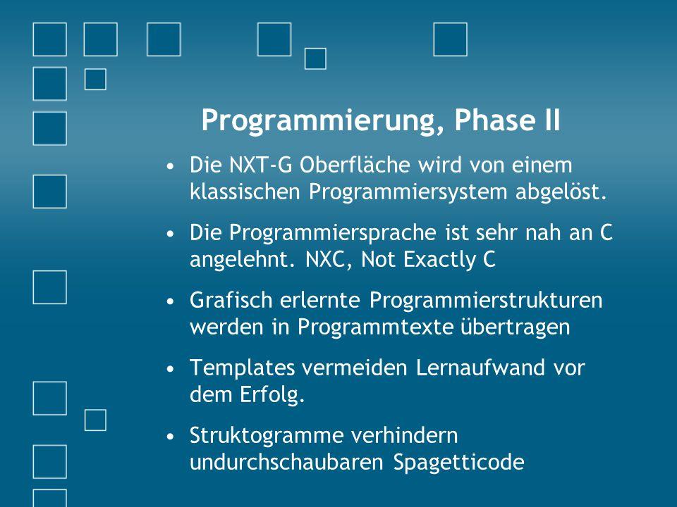 Programmierung, Phase II Die NXT-G Oberfläche wird von einem klassischen Programmiersystem abgelöst.