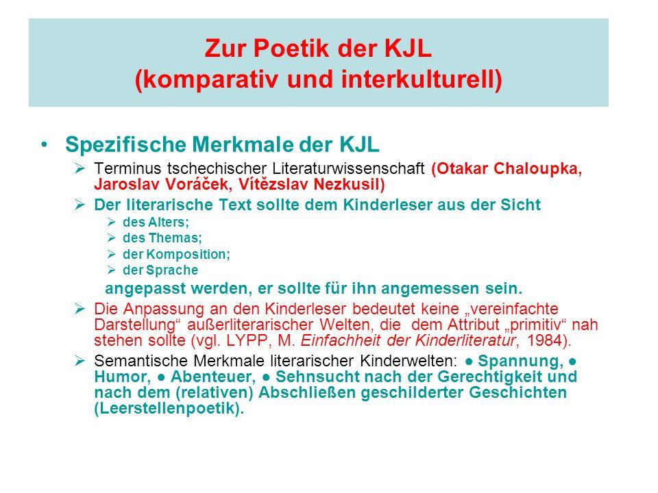 Zur Poetik der KJL (komparativ und interkulturell) Spezifische Merkmale der KJL Terminus tschechischer Literaturwissenschaft (Otakar Chaloupka, Jarosl
