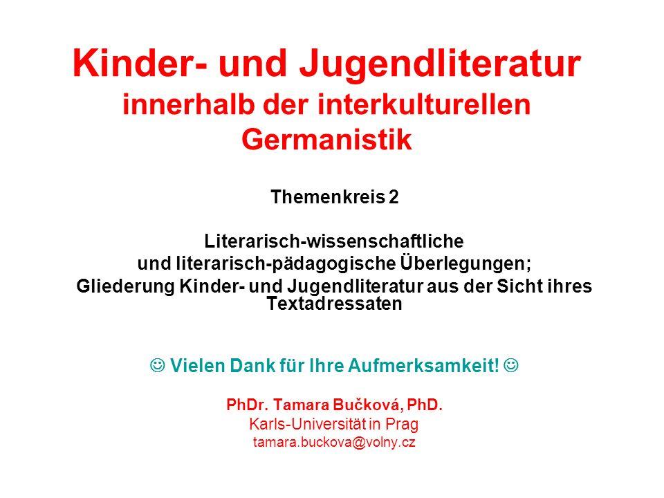 Kinder- und Jugendliteratur innerhalb der interkulturellen Germanistik Themenkreis 2 Literarisch-wissenschaftliche und literarisch-pädagogische Überle