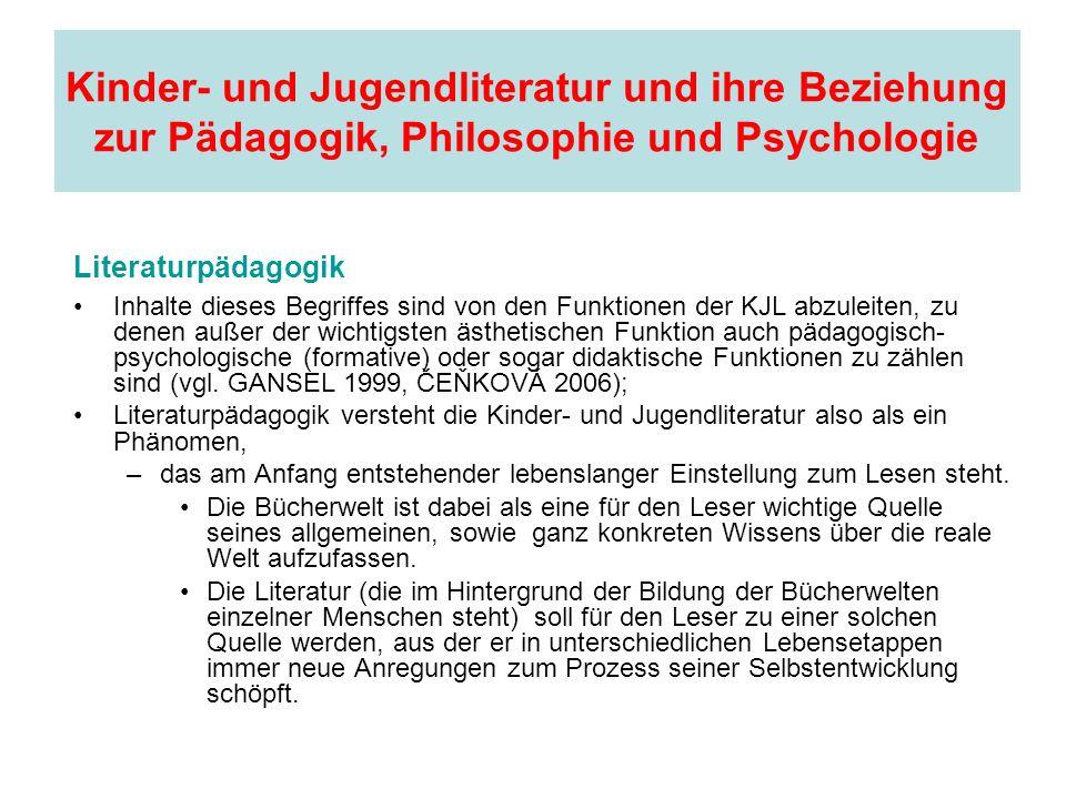 Kinder- und Jugendliteratur und ihre Beziehung zur Pädagogik, Philosophie und Psychologie Literaturpädagogik Inhalte dieses Begriffes sind von den Fun