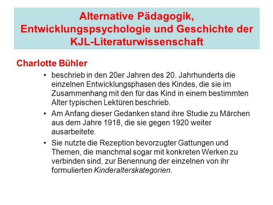 Alternative Pädagogik, Entwicklungspsychologie und Geschichte der KJL-Literaturwissenschaft Charlotte Bühler beschrieb in den 20er Jahren des 20. Jahr
