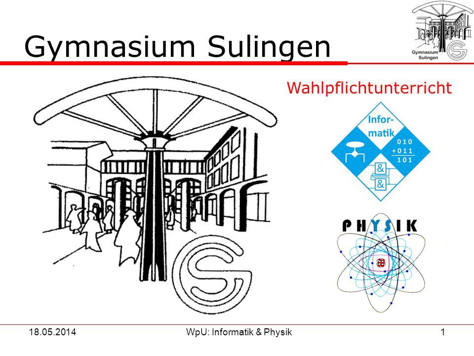 18.05.2014WpU: Informatik & Physik1 Gymnasium Sulingen Wahlpflichtunterricht &