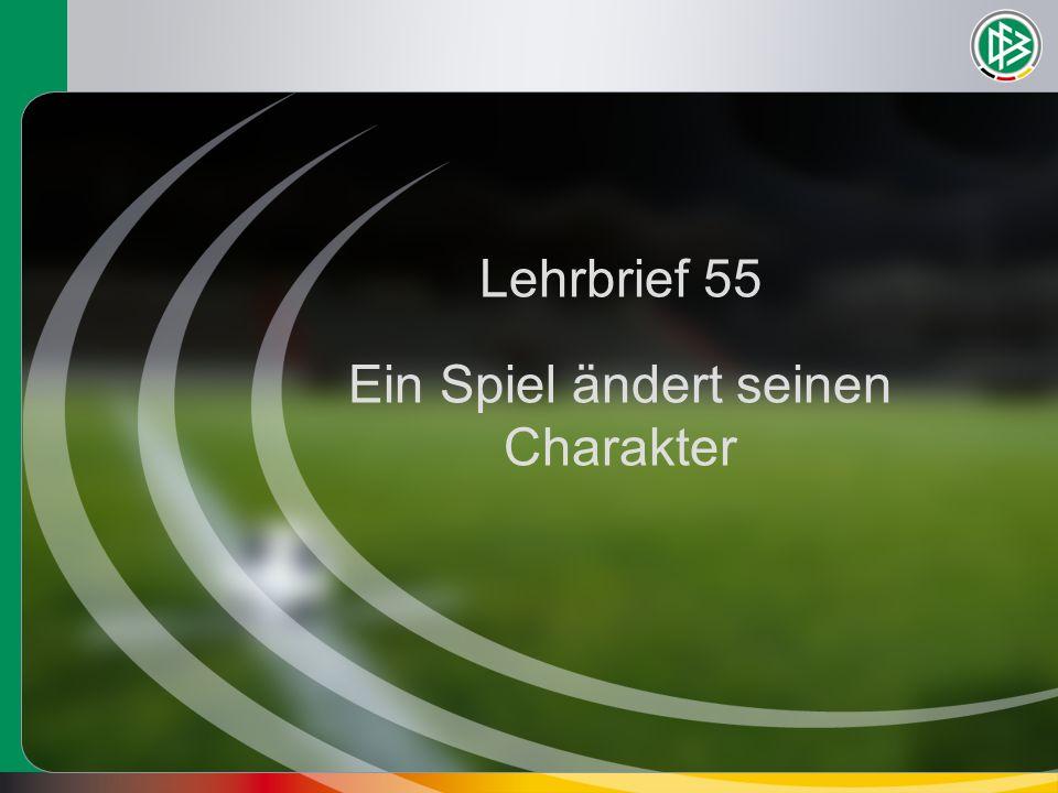 Der Spielcharakter ändert sich Lehrbrief 55 Ein Spiel ändert seinen Charakter