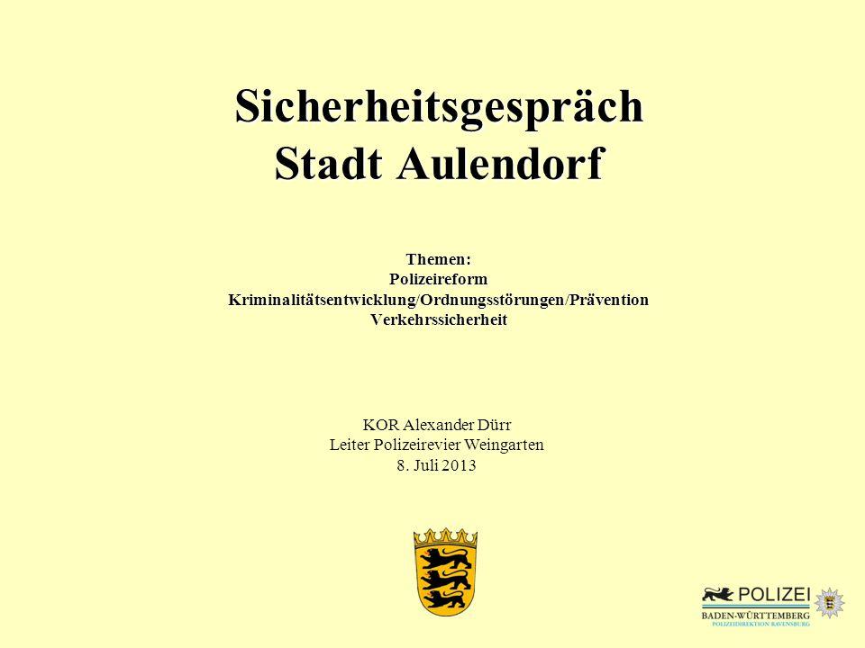 Sicherheitsgespräch Stadt Aulendorf Themen: Polizeireform Kriminalitätsentwicklung/Ordnungsstörungen/Prävention Verkehrssicherheit KOR Alexander Dürr