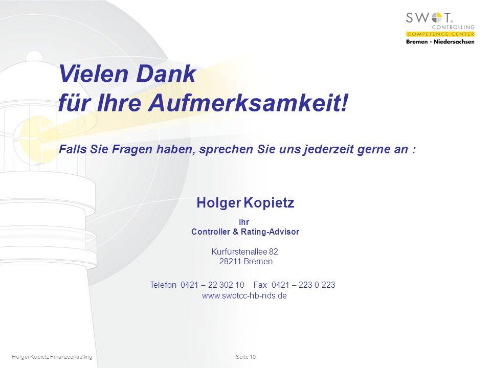 Holger Kopietz Finanzcontrolling Seite 10 Vielen Dank für Ihre Aufmerksamkeit.