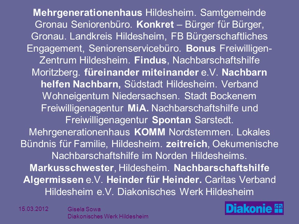 15.03.2012 Gisela Sowa Diakonisches Werk Hildesheim Mehrgenerationenhaus Hildesheim. Samtgemeinde Gronau Seniorenbüro. Konkret – Bürger für Bürger, Gr