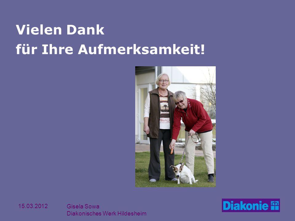 15.03.2012 Gisela Sowa Diakonisches Werk Hildesheim Vielen Dank für Ihre Aufmerksamkeit!