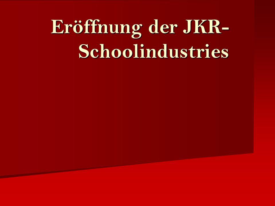 Eröffnung der JKR- Schoolindustries