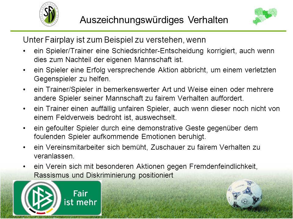 Unter Fairplay ist zum Beispiel zu verstehen, wenn ein Spieler/Trainer eine Schiedsrichter-Entscheidung korrigiert, auch wenn dies zum Nachteil der ei