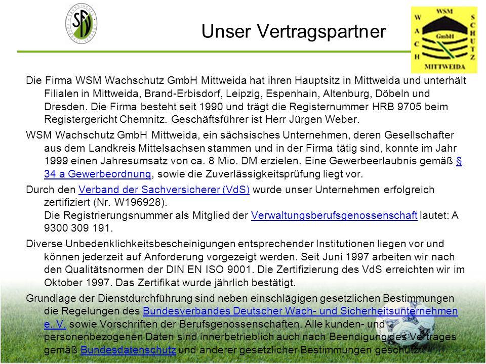Unser Vertragspartner Die Firma WSM Wachschutz GmbH Mittweida hat ihren Hauptsitz in Mittweida und unterhält Filialen in Mittweida, Brand-Erbisdorf, L