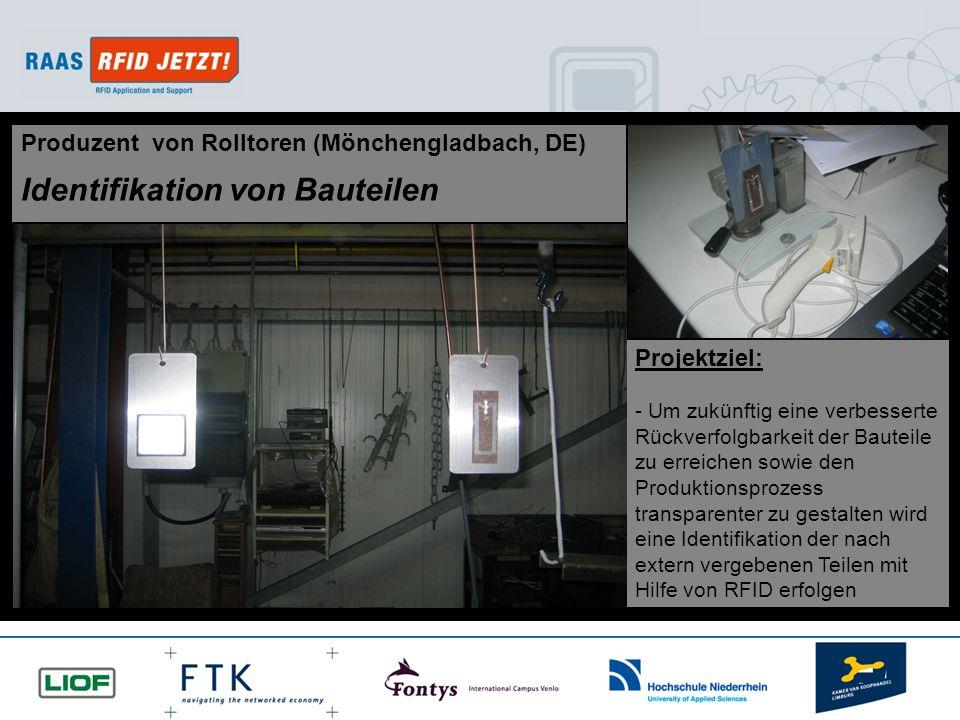 © RAAS RFID JETZT! 2010 All rights reserved. Produzent von Rolltoren (Mönchengladbach, DE) Identifikation von Bauteilen Projektziel: - Um zukünftig ei