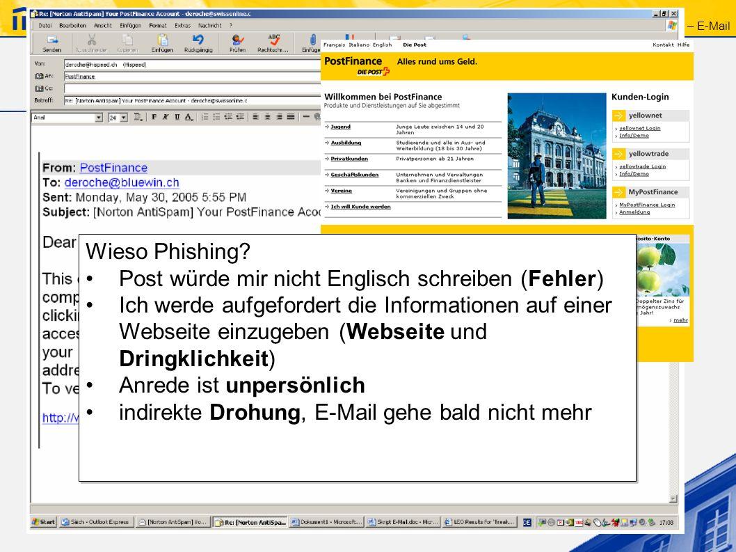 ICT – E-Mail Gefahren – Phishing 2 Phishing erkennen -Dringlichkeit -Sicherheitsrelevante Informationen -Webseite -Drohung -Unpersönlich -Fehler Solch