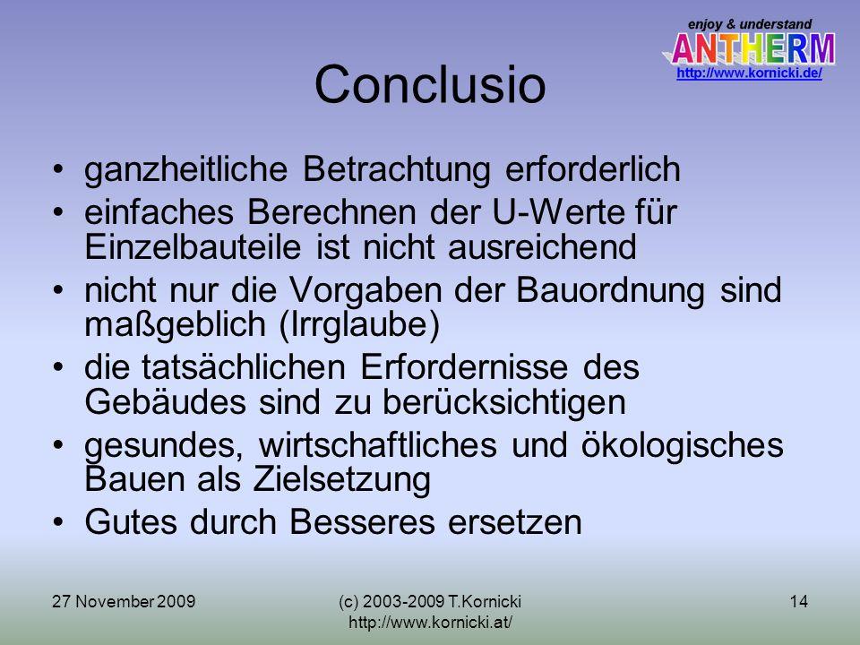 27 November 2009(c) 2003-2009 T.Kornicki http://www.kornicki.at/ 15 Programmpaket zur Analyse des Thermischen Verhaltens von Baukonstruktionen mit Wärmebrücken Nähere Informationen zum Programm unter http://www.antherm.at/http://www.antherm.at/ oder http://www.kornicki.at/antherm/http://www.kornicki.at/antherm/ Beschreibungen, Demo-Version, Videos zur Programmbenutzung, Validierungsbericht (nach EN ISO 10211 und EN ISO 10077 !), Preise, Bestellformulare, … Vielen Dank für Ihre Aufmerksamkeit.
