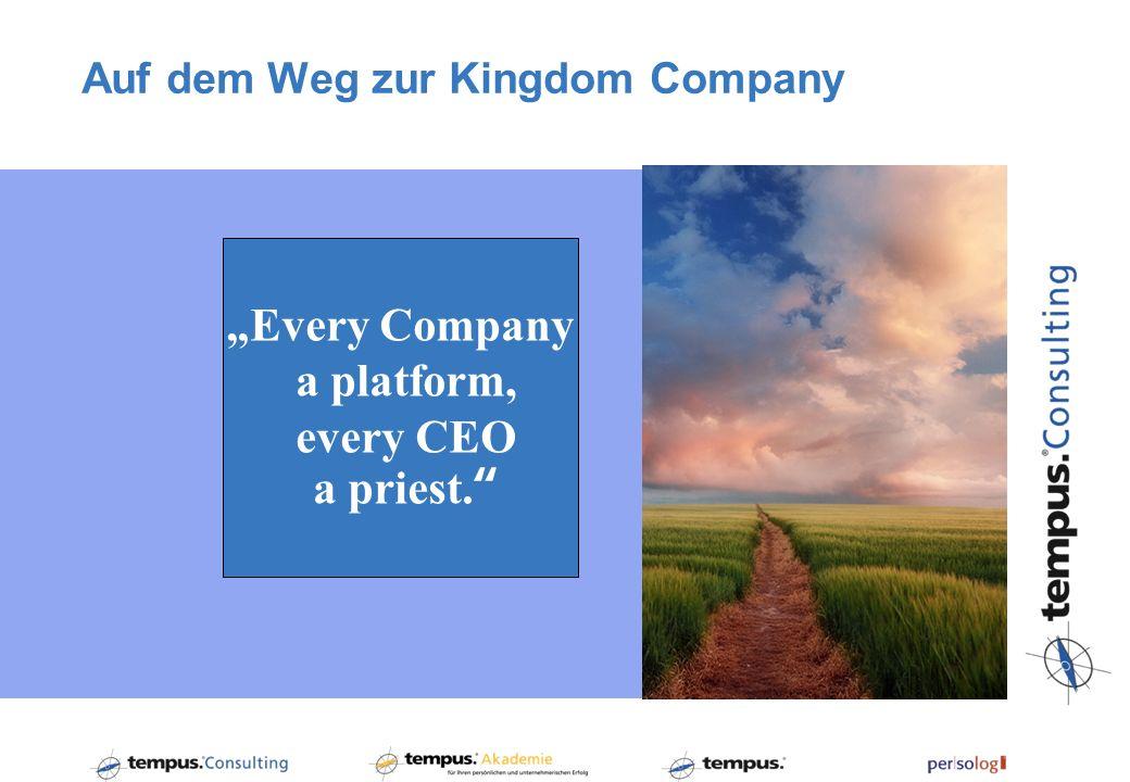 Auf dem Weg zur Kingdom Company Every Company a platform, every CEO a priest.