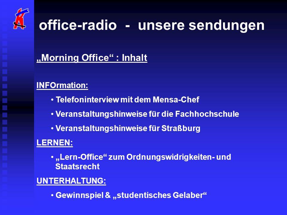 office-radio - unsere sendungen Morning Office : Inhalt INFOrmation: Telefoninterview mit dem Mensa-Chef Veranstaltungshinweise für die Fachhochschule