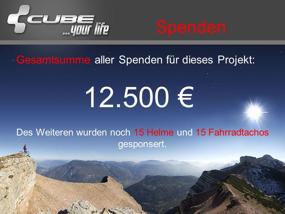 Spenden Gesamtsumme aller Spenden für dieses Projekt: 12.500 Des Weiteren wurden noch 15 Helme und 15 Fahrradtachos gesponsert.
