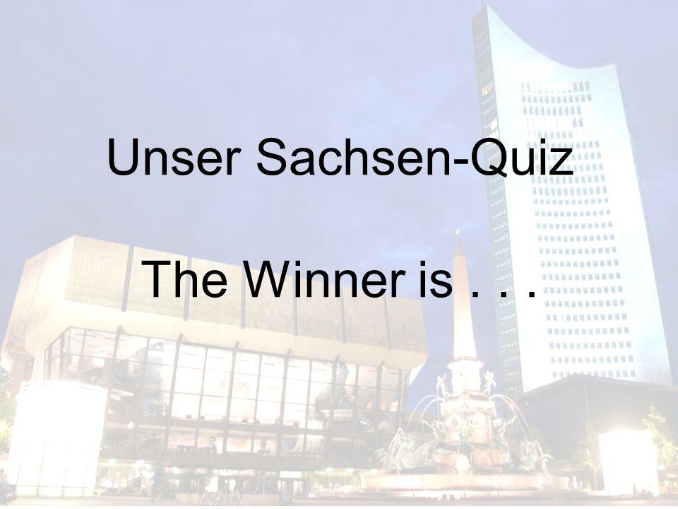 Unser Sachsen-Quiz The Winner is...