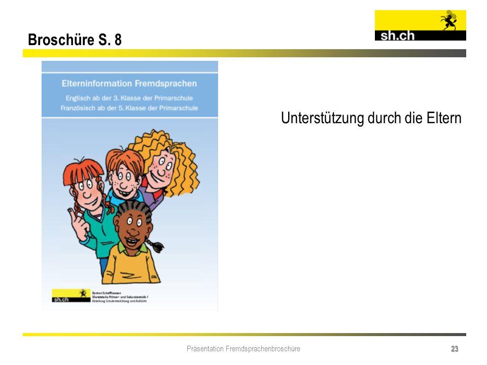 Präsentation Fremdsprachenbroschüre 23 Broschüre S. 8 Unterstützung durch die Eltern