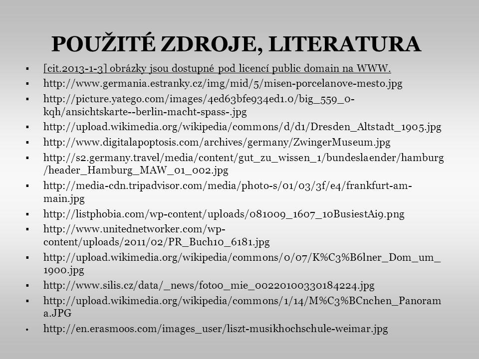 POUŽITÉ ZDROJE, LITERATURA [cit.2013-1-3] obrázky jsou dostupné pod licencí public domain na WWW.