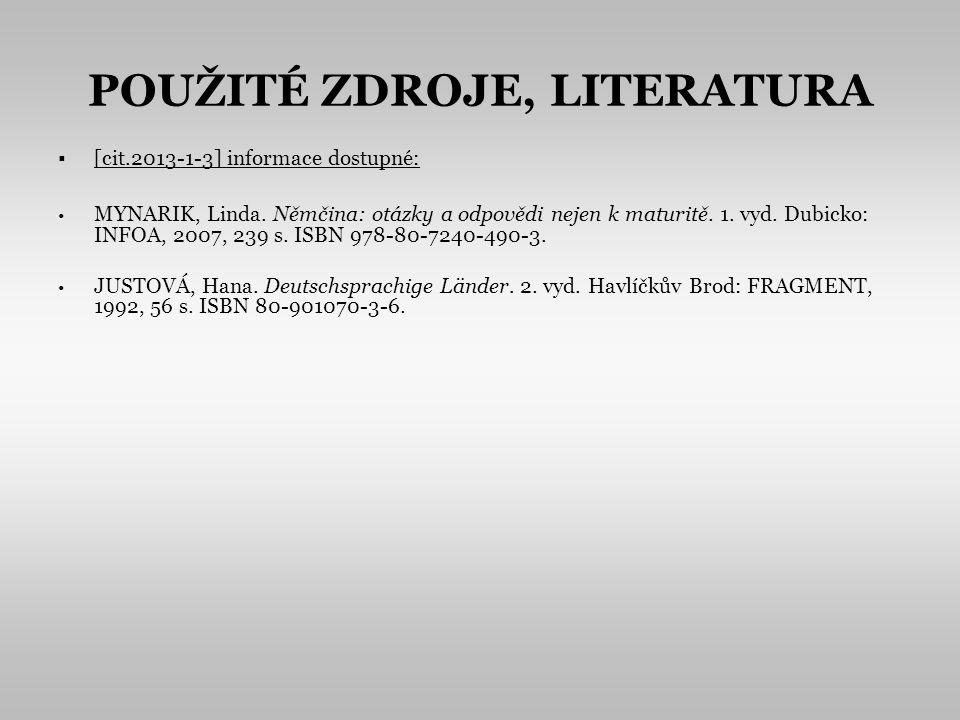POUŽITÉ ZDROJE, LITERATURA [cit.2013-1-3] informace dostupné: MYNARIK, Linda.