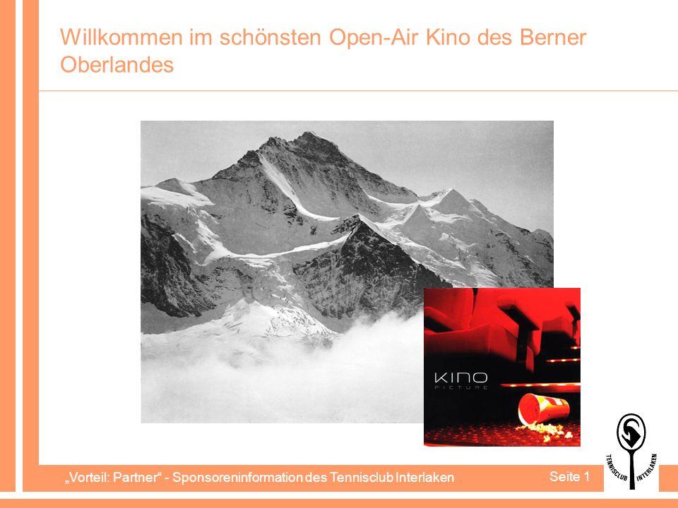 Vorteil: Partner - Sponsoreninformation des Tennisclub Interlaken Seite 1 Willkommen im schönsten Open-Air Kino des Berner Oberlandes