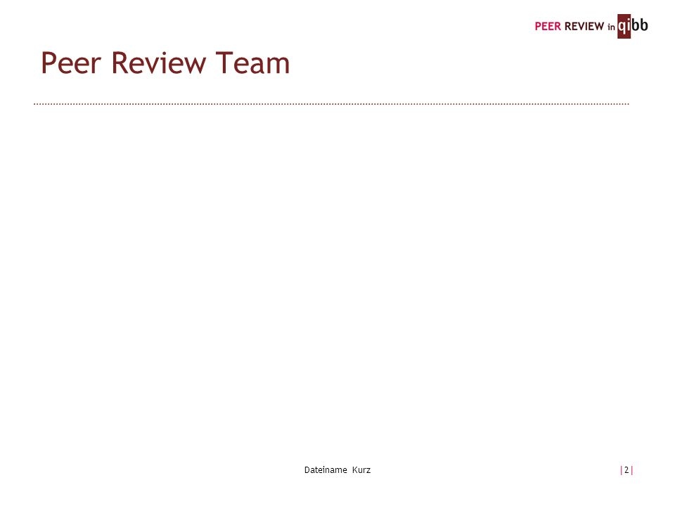 Peer Review Team Dateiname Kurz|2||2|