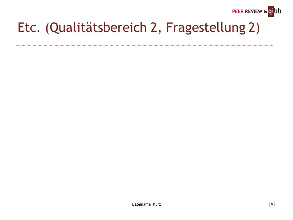 Dateiname Kurz|9||9| Etc. (Qualitätsbereich 2, Fragestellung 2)