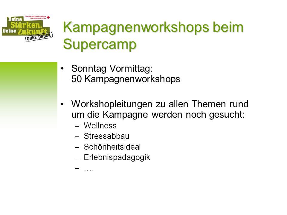 Kampagnenworkshops beim Supercamp Sonntag Vormittag: 50 Kampagnenworkshops Workshopleitungen zu allen Themen rund um die Kampagne werden noch gesucht: