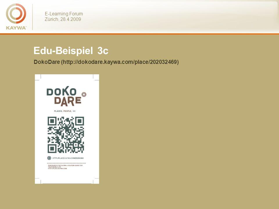 E-Learning Forum Zürich, 28.4.2009 Edu-Beispiel 3c DokoDare (http://dokodare.kaywa.com/place/202032469)