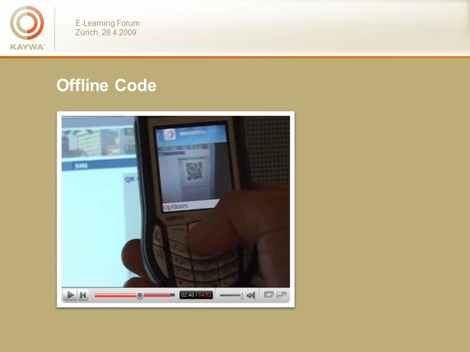 E-Learning Forum Zürich, 28.4.2009 QR-Code Management QR Code zum YouTube Video Yes We Can auf http://mobile.kaywa.com/p910.html