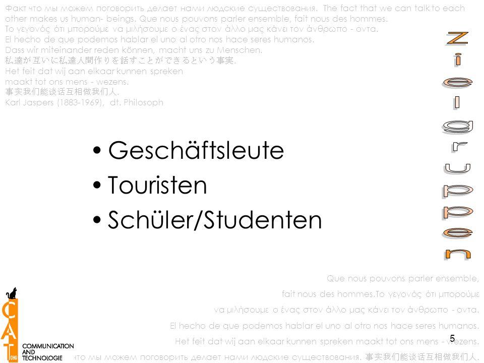 5 Geschäftsleute Touristen Schüler/Studenten Факт что мы можем поговорить делает нами людские существования.