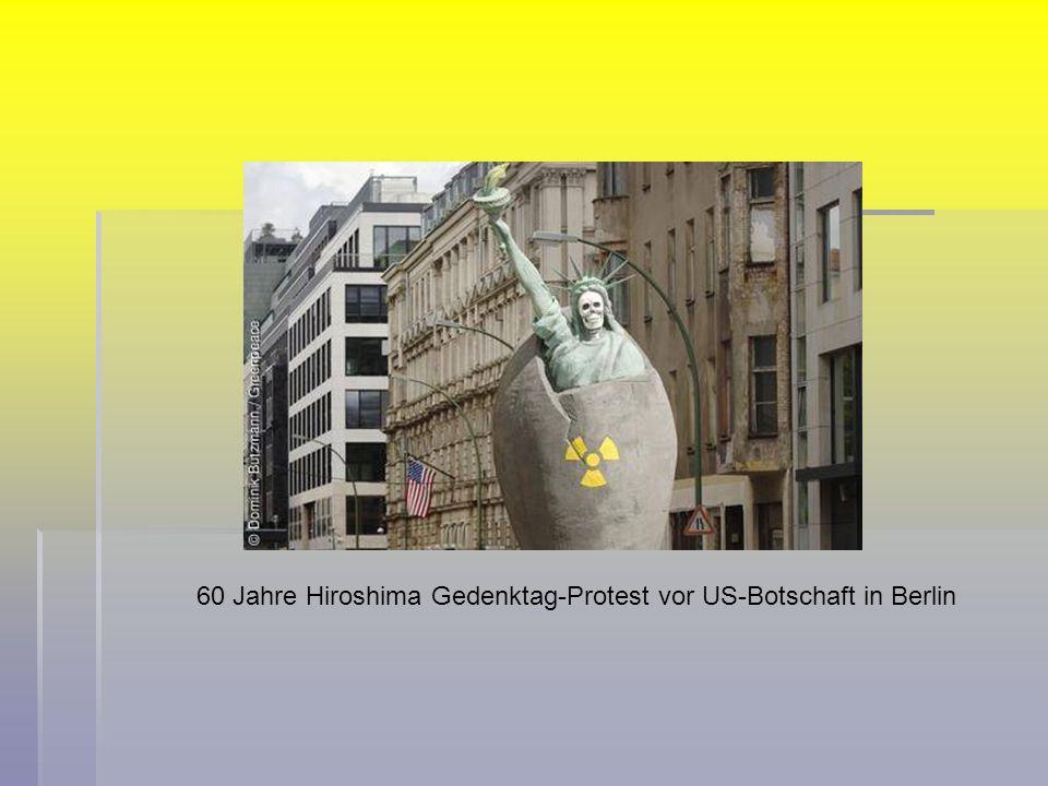 60 Jahre Hiroshima Gedenktag-Protest vor US-Botschaft in Berlin