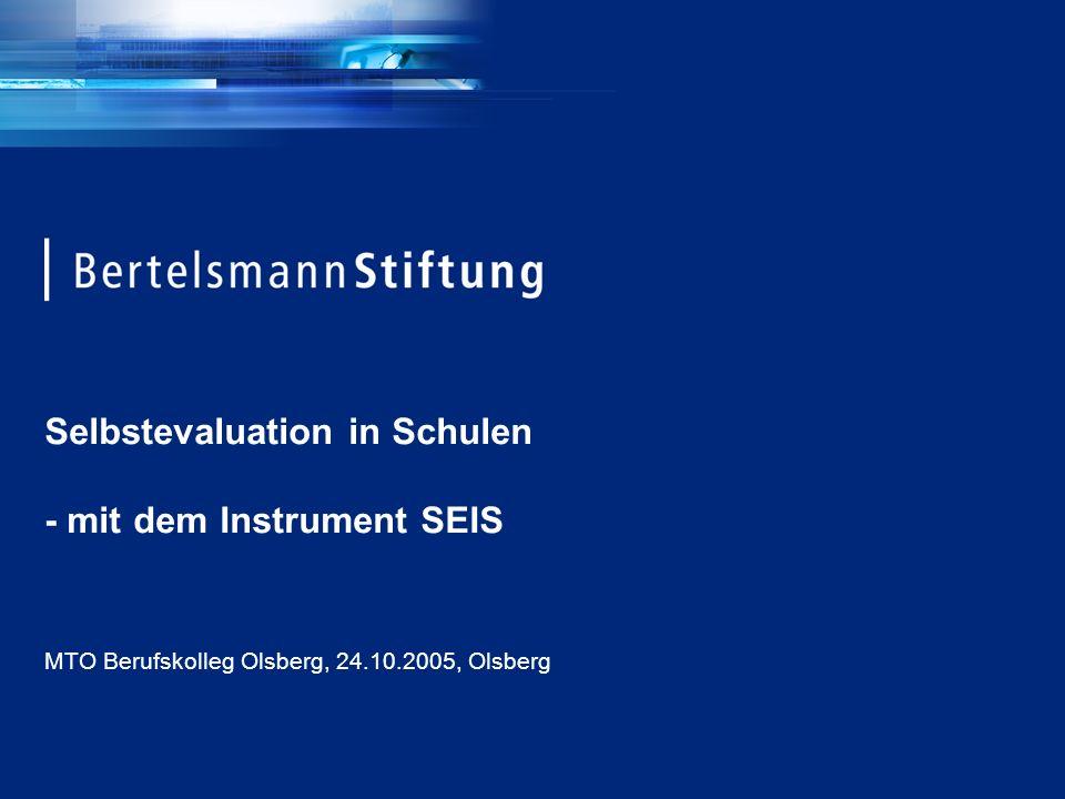 Selbstevaluation in Schulen - mit dem Instrument SEIS MTO Berufskolleg Olsberg, 24.10.2005, Olsberg