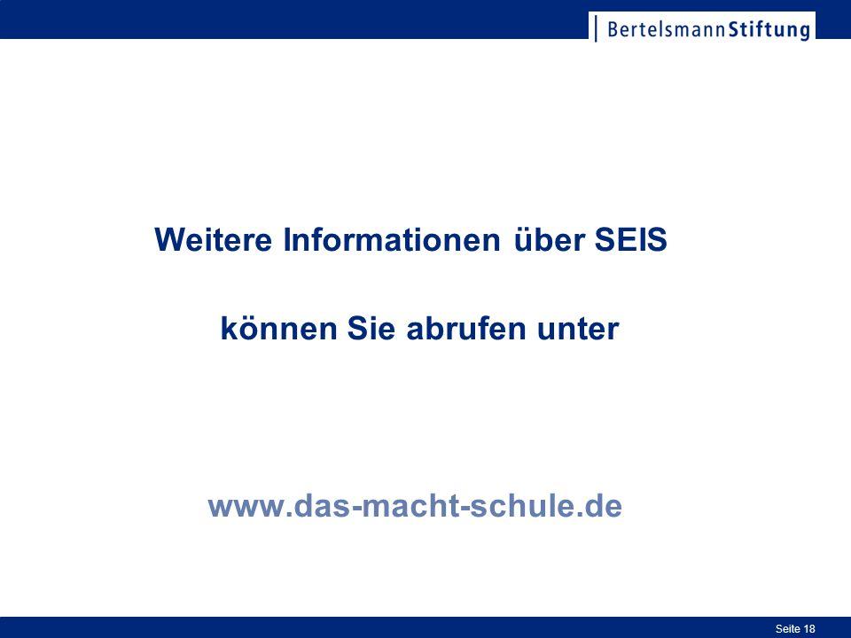 Seite 18 Weitere Informationen über SEIS können Sie abrufen unter www.das-macht-schule.de