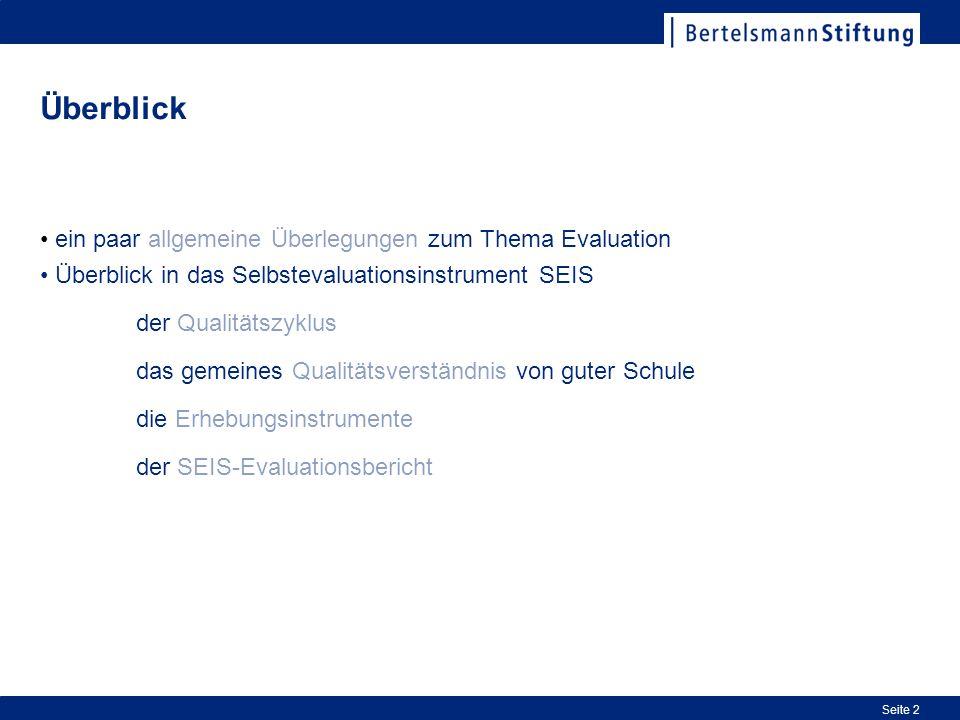 Seite 2 Überblick ein paar allgemeine Überlegungen zum Thema Evaluation Überblick in das Selbstevaluationsinstrument SEIS der Qualitätszyklus das geme