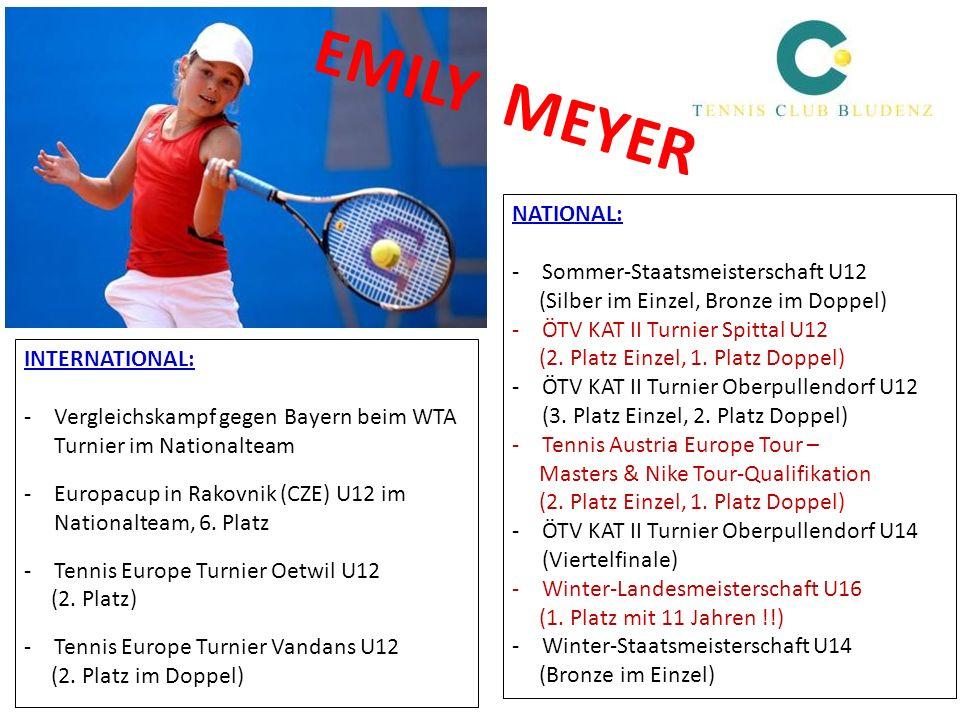 NATIONAL: -Sommer-Staatsmeisterschaft U12 (Silber im Einzel, Bronze im Doppel) -ÖTV KAT II Turnier Spittal U12 (2. Platz Einzel, 1. Platz Doppel) -ÖTV
