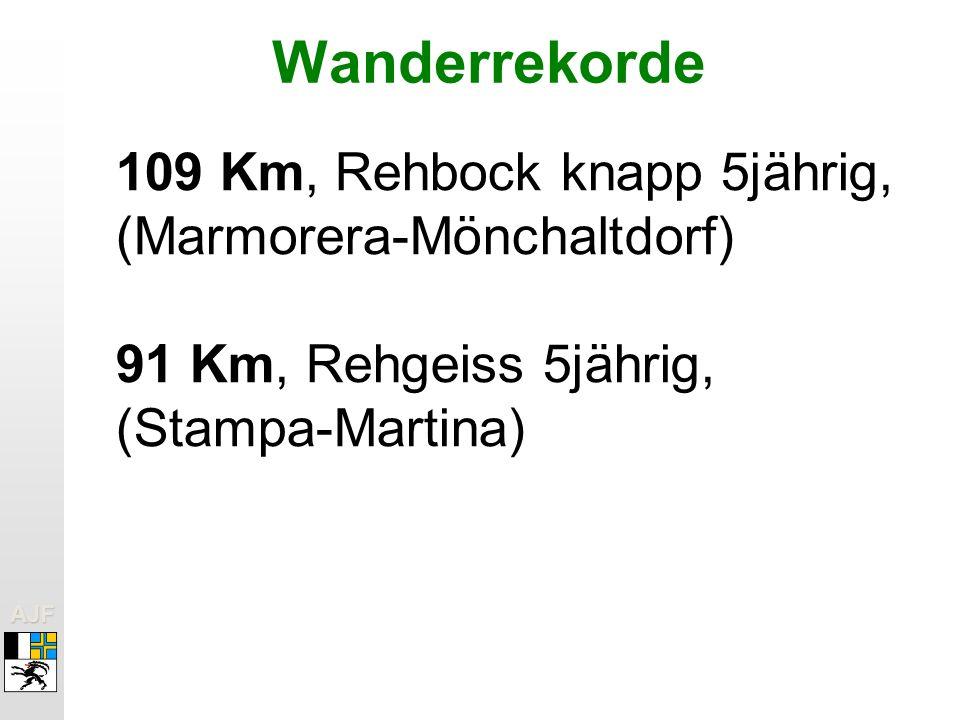AJFAJF Wanderrekorde 109 Km, Rehbock knapp 5jährig, (Marmorera-Mönchaltdorf) 91 Km, Rehgeiss 5jährig, (Stampa-Martina)