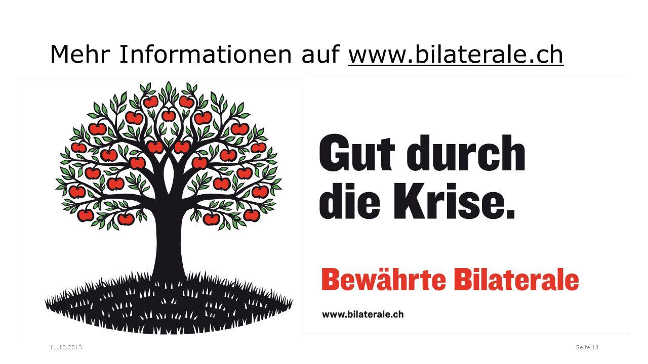 Mehr Informationen auf www.bilaterale.ch Seite 1411.10.2013