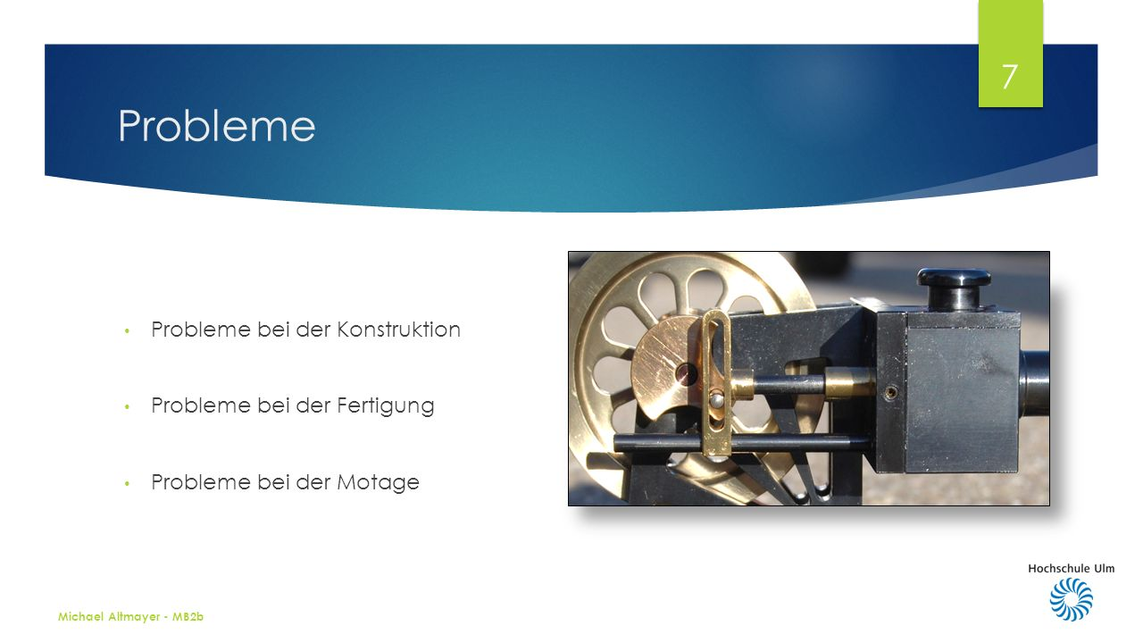Michael Altmayer - MB2b 7 Probleme bei der Konstruktion Probleme bei der Fertigung Probleme bei der Motage