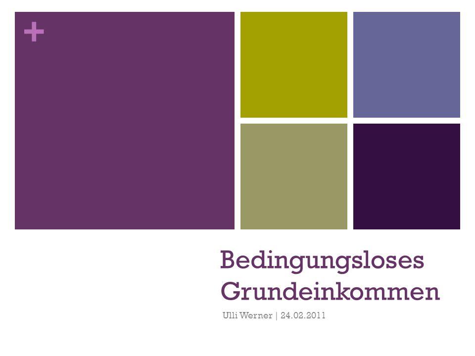 + Bedingungsloses Grundeinkommen Ulli Werner | 24.02.2011