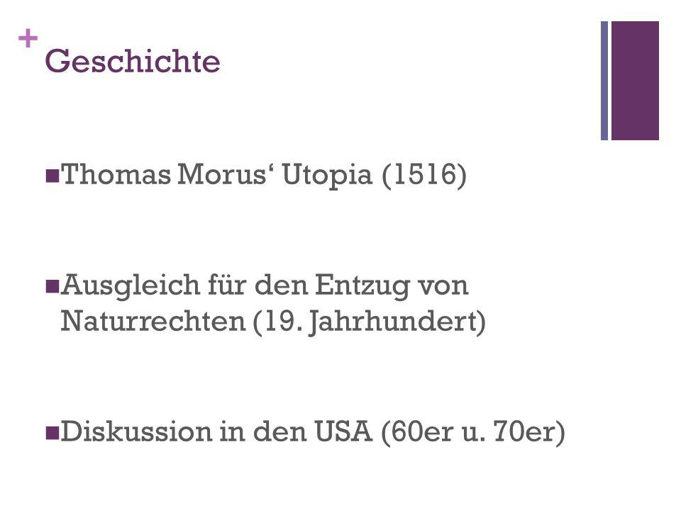 + Geschichte Thomas Morus Utopia (1516) Ausgleich für den Entzug von Naturrechten (19.