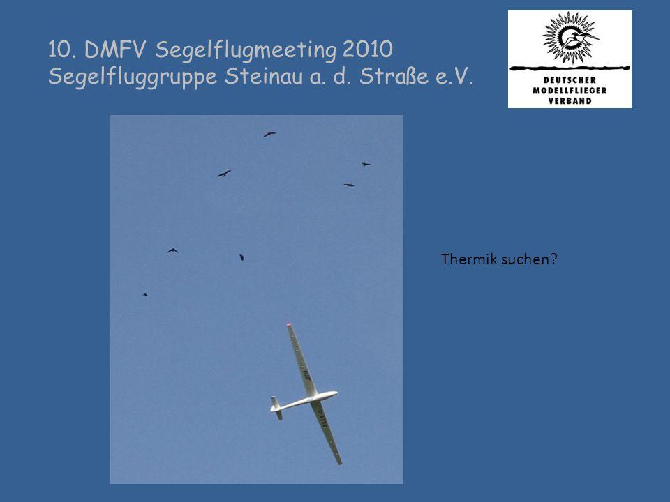 10. DMFV Segelflugmeeting 2010 Segelfluggruppe Steinau a. d. Straße e.V. Thermik suchen