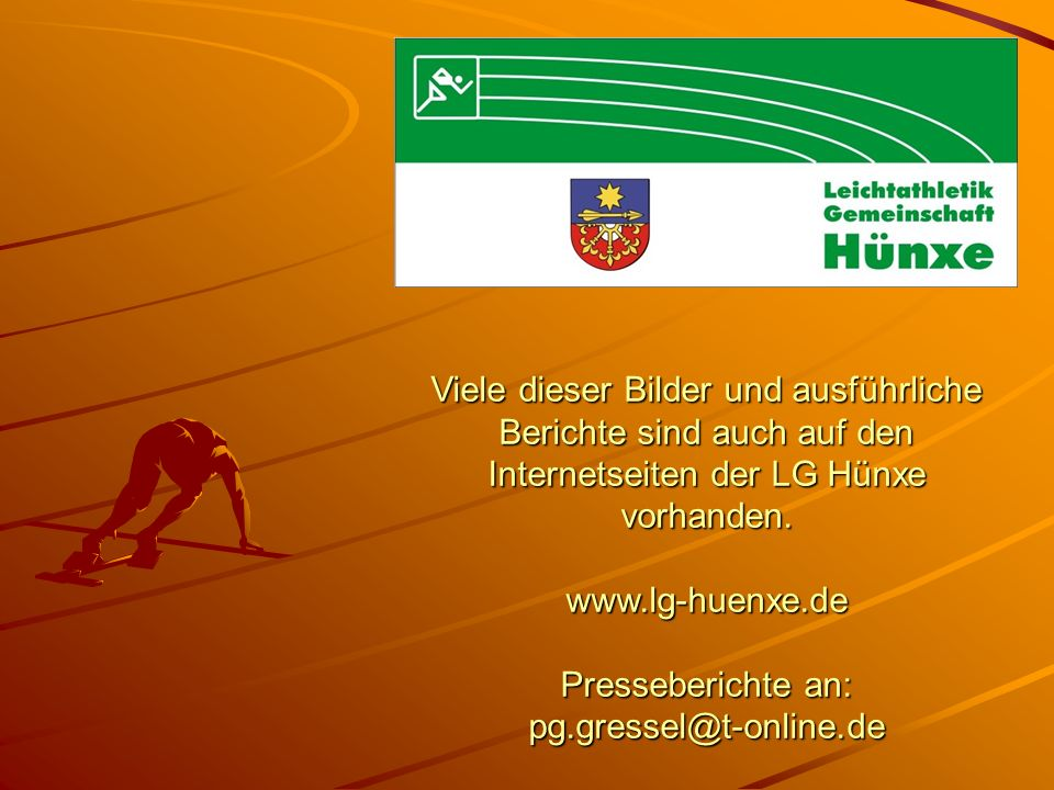 Viele dieser Bilder und ausführliche Berichte sind auch auf den Internetseiten der LG Hünxe vorhanden. www.lg-huenxe.de Presseberichte an: pg.gressel@