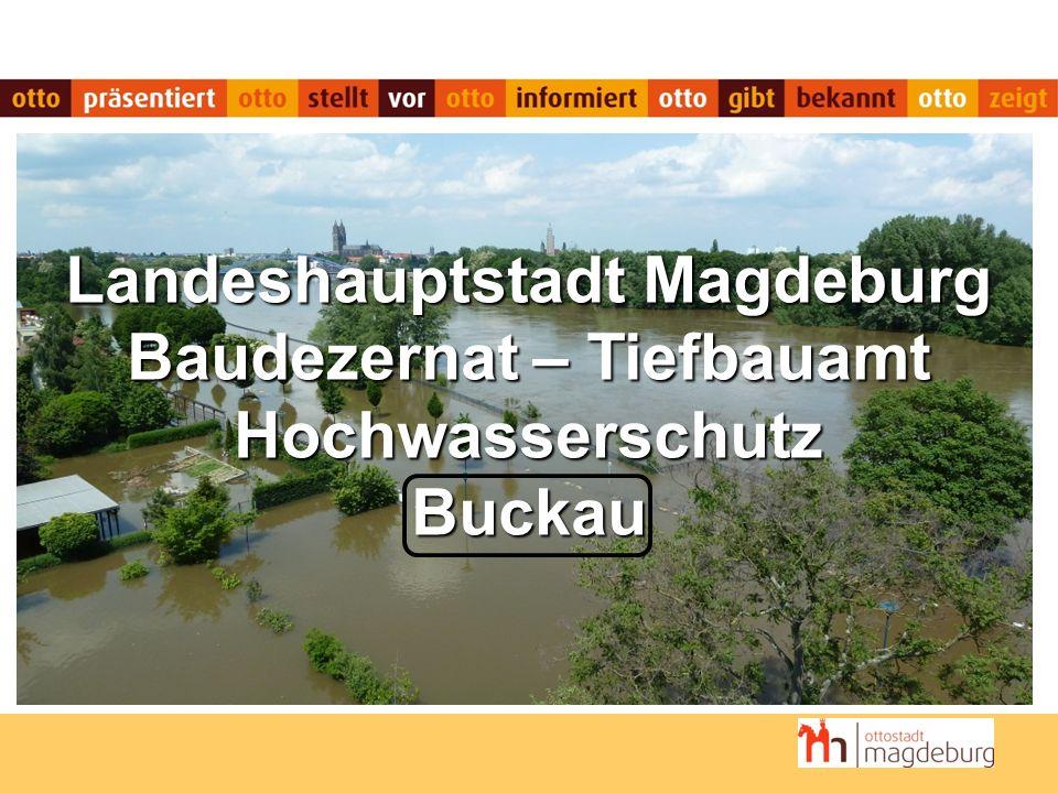 Hochwasserschutz Buckau I Tiefbauamt I Magdeburg Hochwasserschutz Buckau Hochwasserbilder 2013 Quelle: Google Earth 7.1.2.2041 Fährstraße An der Elbe Bleckenburgstraße Fährstraße An der Elbe Bleckenburgstraße Fährstraße An der Elbe