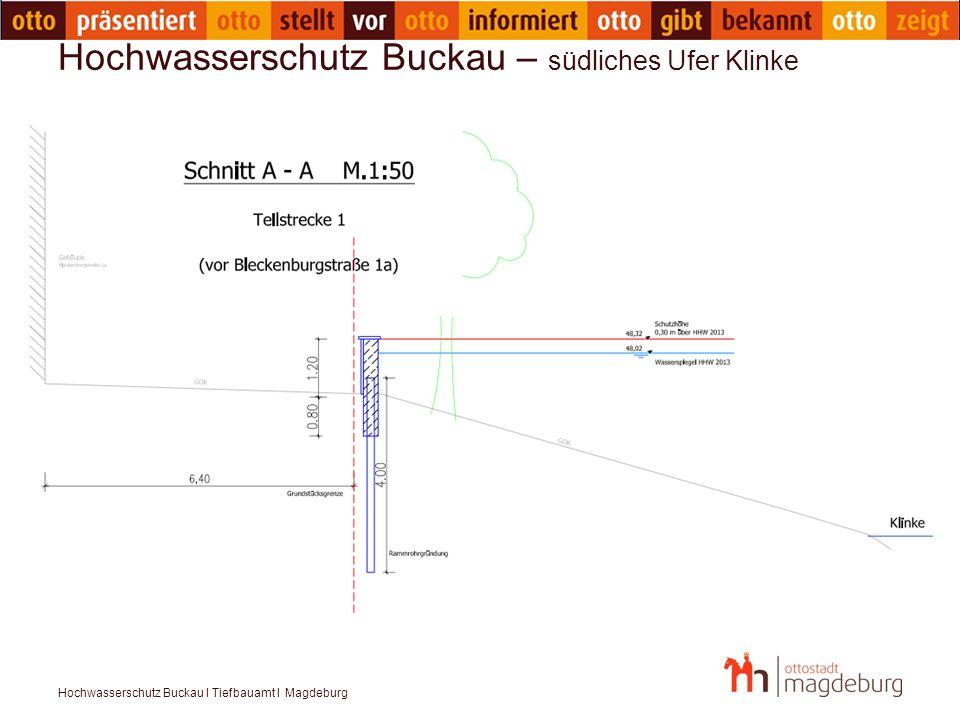 Hochwasserschutz Buckau I Tiefbauamt I Magdeburg Hochwasserschutz Buckau – südliches Ufer Klinke